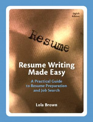 Resume Writing Made Easy By Brown, Lola M.